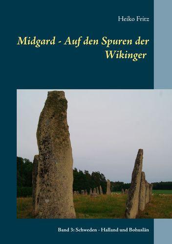 Midgard - Auf den Spuren der Wikinger, Band 3: Schweden - Halland & Bohuslän
