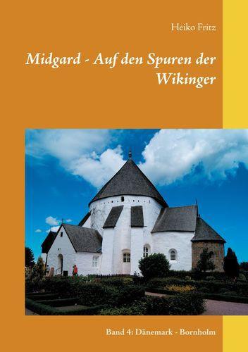 Midgard - Auf den Spuren der Wikinger  Band 4: Dänemark - Bornholm