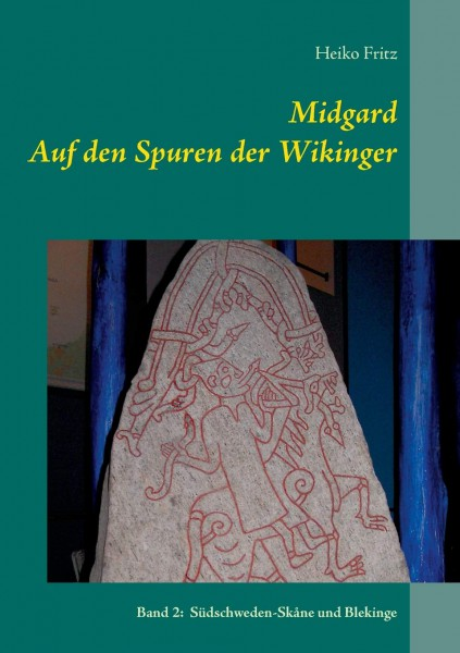 Midgard-Auf den Spuren der Wikinger - Band 2 -Südschweden